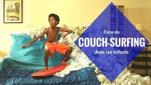 Le couch-surfing avec les enfants…