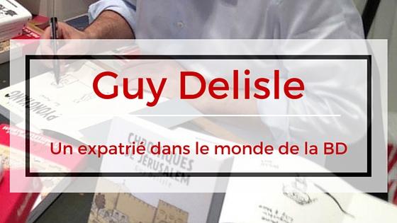 Un expatrié dans le monde de la BD – Guy Delisle
