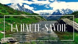 La Haute-Savoie – Guide pratique pour la famille