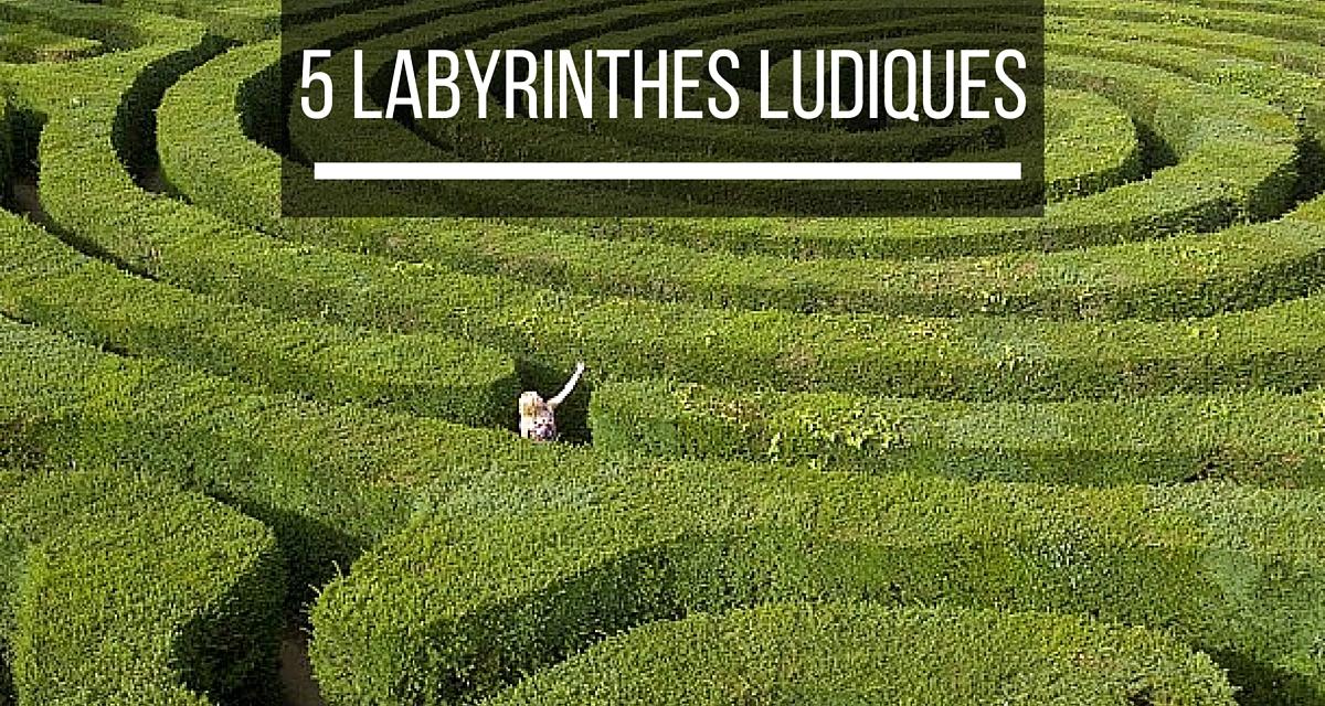 5 Labyrinthes ludiques pour perdre vos enfants en vacances ;-)