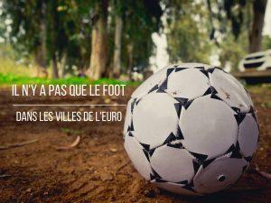 Il n'y a pas que le foot dans les villes de l'Euro